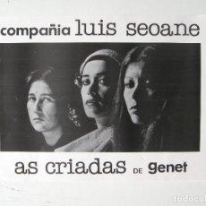 Carteles Espectáculos: CARTEL ORIGINAL TEATRO / 1980 / COMPAÑIA LUIS SEOANE / AS CRIADAS / GENET / 35X50 CM. Lote 80559878