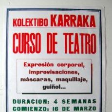 Carteles Espectáculos: CARTEL ORIGINAL / 1980 / KOLEKTIBO KARRAKA / CURSO DE TEATRO / 45X62 CM. Lote 80572714