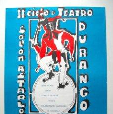 Carteles Espectáculos: CARTEL ORIGINAL / 1980 / II CICLO DE TEATRO DE DURANGO /GEROA/COMICOS/TRANCO/PTV/LA FARANDULA/OTXOA. Lote 85425660