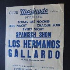 Carteles Espectáculos: / CARTEL / PALAMOS AÑOS 50 / CLUB MARINADA / SPANISCH SHOW / LOS HERMANOS GALLARDO / GIRONA. Lote 86048276