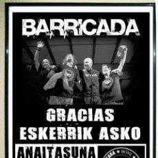 Affiches Spectacles: CARTEL CONCIERTO DE - BARRICADA - GRACIAS .ANAITASUNA 2013 TAMAÑO 45 X 32 CMS .. Lote 89579648