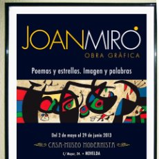 Carteles Espectáculos: CARTEL-EXPOSICION DE - JOAN MIRO -- CASA MUSEO MODERNISTA DE NOVELDA - 2013. OBRA GRAFICA . TAMAÑO 7. Lote 93390775