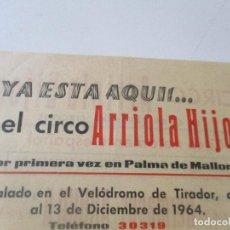 Carteles Espectáculos: PEQUEÑO CARTEL:CIRCO ARRIOLA, HIJOS-INTALADO EN EL VELÓDROMO DE TIRADOR 1964- 21.5 X 15.5 CM.-. Lote 94926915