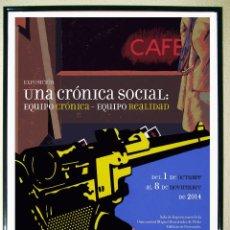 Carteles Espectáculos: CARTEL EXPOSICION - UNA CRÓNICA SOCIAL - EQUIPO CRÓNICA Y EQUIPO REALIDAD - DE 2011 EN ELCHE 70X50. Lote 101138772