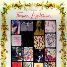 Carteles Espectáculos: CARTEL EXPOSICION DE- EL UNIVERSO DE FRANCIS MONTESINOS - SALA PARPALLO VALENCIA 1997 70X50 CMS . Lote 98242007