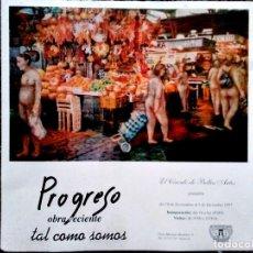 Affissi Spettacoli: CARTEL DE EXPOSICION - PROGRESO , OBRA RECIENTE TAL COMO SOMOS - CIRCULO BELLAS ARTES VALENCIA 1997. Lote 98414991