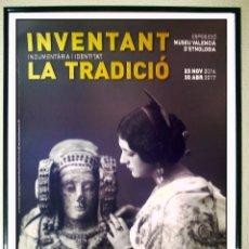 Carteles Espectáculos: CARTEL DE EXPOSICION - INVENTANT LA TRADICIÒ - MUSEO D`ETNOLOGIA DE VALENCIA 70X50 CMS. Lote 165948421