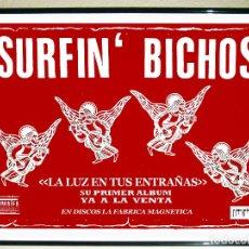 Carteles Espectáculos: CARTEL DEL 1º ALBUM - LA LUZ EN TUS ENTRAÑAS - DE SURFIN `BICHOS -1989 TAMAÑO 70X50 CMS. Lote 177214298