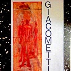 Carteles Espectáculos: CARTEL EXPOSICION DE OBRA DE - GIACOMETTI - HOMBRES E- MUSEO REINA SOFIA .AÑOS 90.TAM 97X56 CMS. Lote 118391274