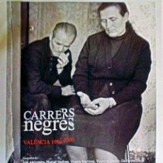 Carteles Espectáculos: CARTEL DE EXPOSICION FOTOGRAFICA EN MUSEO VALENCIA- CARRERS NEGRES- FOTOGRAFIES- JOSE ALEXANDRE.M. M. Lote 107468691