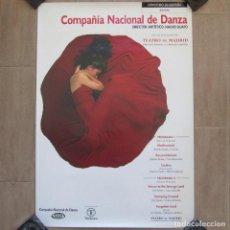 Carteles Espectáculos: CARTEL 97 X 68 CM COMPAÑIA NACIONAL DE DANZA NACHO DUATO 1993 TEATRO DE MADRID. Lote 107528587