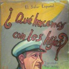 Carteles Espectáculos: EL SOLAR ESPAÑOL,BURDEOS.TRAGICOMEDIA EN TRES ACTOS ¿QUÉ HACEMOS CON LOS HIJOS?. Lote 112371055