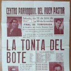 Carteles Espectáculos: CARTEL TEATRO CENTRO PARROQUIAL BUEN PASTOR (BARCELONA) JULIO 1947 LA TONTA DEL BOTE . Lote 113141687
