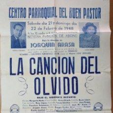 Carteles Espectáculos: CARTEL TEATRO CENTRO PARROQUIAL BUEN PASTOR (BARCELONA) FEBRERO 1948 LA CANCION DEL OLVIDO. Lote 113141927