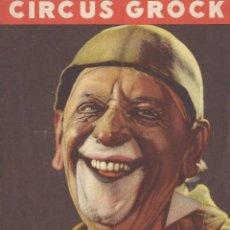 Carteles Espectáculos: PROGRAMA CIRCUS GROCK. FOT. DR BOJE HAMBURG. IMP. EMIL FALKE. 4 PÁG. 20,5 X 14,5 CM.. Lote 113156715