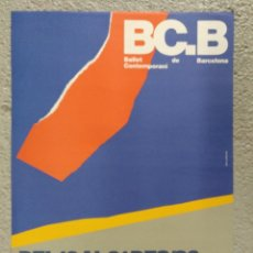 Carteles Espectáculos: CARTEL BC. B BALLET CONTEMPORANI DE BARCELONA 1986 DISEÑO ROSES-BUENDIA. Lote 114174731