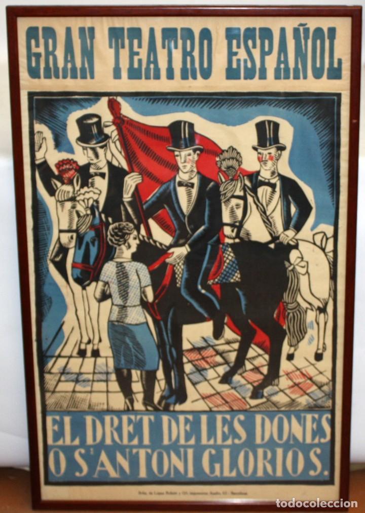 CARTEL DE GRAN FORMATO GRAN TEATRO ESPAÑOL (EL DRET DE LES DONES O S'ANTONI GLORIOS. CIRCA 1910 (Coleccionismo - Carteles Gran Formato - Carteles Circo, Magia y Espectáculos)