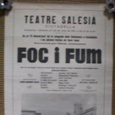 Carteles Espectáculos: CARTEL REPRESENTACIÓN FOC I FUM EN TEATRE SALESIÀ DE CIUTADELLA DE MENORCA 1974. Lote 116105123