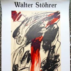 Carteles Espectáculos: CARTEL DE EXPOSICION LITOGRAFIA - WALTER STÖHRER - GALERIA MAEGHT.PARIS AÑO 1984. TAMAÑO 70X50 CMS. Lote 116117131