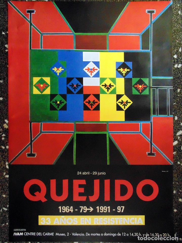 CARTEL EXPOSICIÓN DE - QUEJIDO 1964-79 1991-97 - 33 AÑOS EN RESISTENCIA IVAM.TAMAÑO100X69 CMS (Coleccionismo - Carteles Gran Formato - Carteles Circo, Magia y Espectáculos)