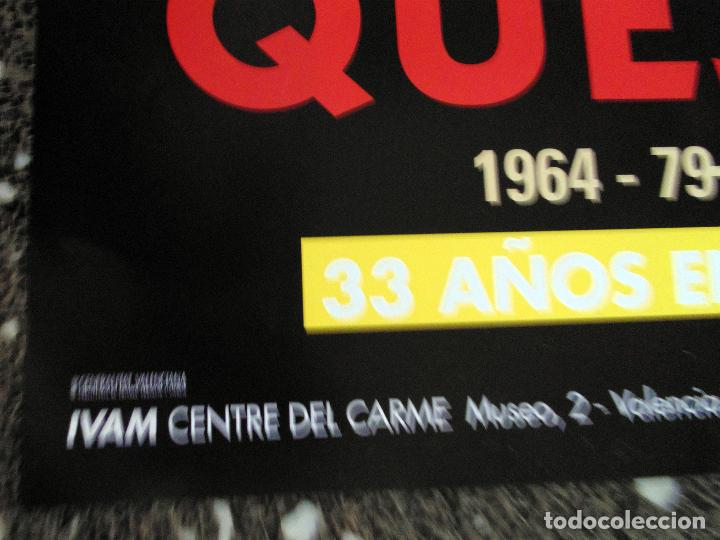 Carteles Espectáculos: CARTEL EXPOSICIÓN DE - QUEJIDO 1964-79 1991-97 - 33 AÑOS EN RESISTENCIA IVAM.TAMAÑO100X69 CMS - Foto 2 - 120351191