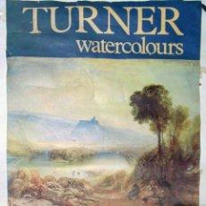 Carteles Espectáculos: CARTEL DE EXPOSICION DE - TURNER WATERCOLOURS - EN BRITISH MUSEUM AÑO 1976.TAMAÑO 76X52 CMS. Lote 122473291