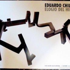 Carteles Espectáculos: CARTEL DE EXPOSICION DE - EDUARDO CHILLIDA -ELOGIO DEL HIERRO. EN IVAM. VALENCIA 1998.70X50 CMS. Lote 191943832