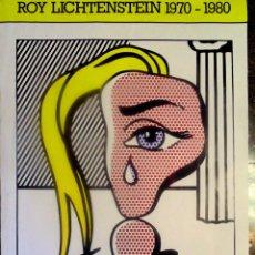 Carteles Espectáculos: ROY LICHTENSTEIN – MUCHACHA CON LÁGRIMA III- CARTEL ORIGINAL FUNDACIÓN JUAN MARCH MADRID 83 X 60. Lote 125912299