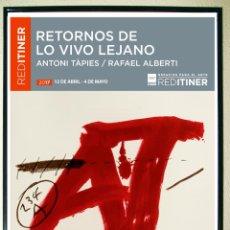 Affissi Spettacoli: ANTONI TAPIES Y RAFAEL ALBERTI, JUNTOS EN UNA EXPOSICIÓN - AYUNTAMIENTO DE VALDEOLMOS-ALALPARDO TAMA. Lote 127462255