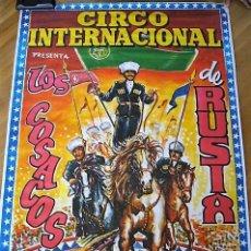 Carteles Espectáculos: CARTEL CIRCO INTERNACIONAL PRESENTA A LOS COSACOS DE RUSIA. Lote 128106471