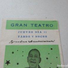 Carteles Espectáculos: FOLLETO DE: GRAN TEATRO-ANTONIO MACHIN- LA VIDA EMPIEZA A LAS 7-22X11 CM. TRÍPTICO. Lote 128365767