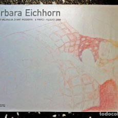 Carteles Espectáculos: CARTEL EXPOSICION LITOGRAFIA - BARBARA EICHHORN - INSTITUTO ARTE MODERNO VALENCIA 2004.70X50. Lote 128643551