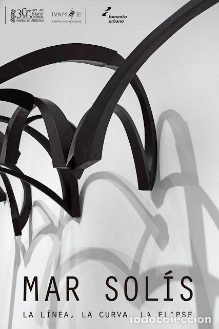 CARTEL EXPOSICION - MAR SOLIS - LA LINEA , LA CURVA , LA ELIPSE. 2012 IVAM. VALENCIA. 70X50 CMS (Coleccionismo - Carteles Gran Formato - Carteles Circo, Magia y Espectáculos)