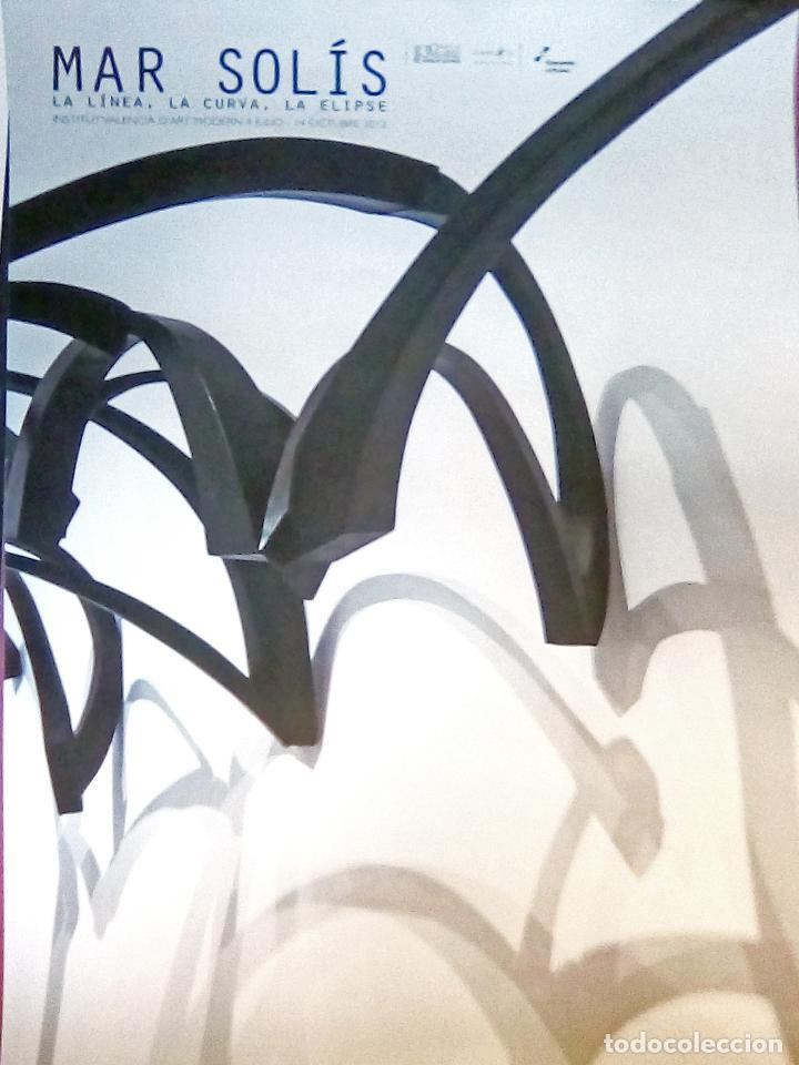 Carteles Espectáculos: CARTEL EXPOSICION - MAR SOLIS - LA LINEA , LA CURVA , LA ELIPSE. 2012 IVAM. VALENCIA. 70X50 CMS - Foto 2 - 132691598