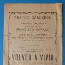 Carteles Espectáculos: MADRID, TEATRO CALDERON, COMPAÑIA DRAMATICA DEL GRAN ACTOR FRANCISCO MORANO - AÑO 1928. Lote 132873822