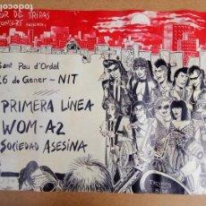 Carteles Espectáculos: CARTEL CONCIERTO DE ROCK - PRIMERA LINEA - WOM - A2 - SOCIEDAD ASESINA - SANT PAU D'ORDAL 63 X 43,5. Lote 135813970