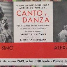 Carteles Espectáculos: CARTEL CANTO Y DANZA MARIA JOSE SIMO-YVONNE ALEXANDER PALACIO DE LA MUSICA BARCELONA 1943. Lote 137282022