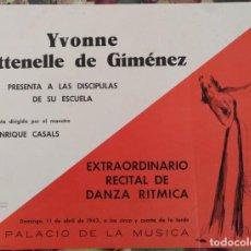 Carteles Espectáculos: CARTEL DANZA RITMICA YVONNE ATTENELLE DE GIMENEZ PALACIO DE LA MUSICA BARCELONA 1943. Lote 137282558