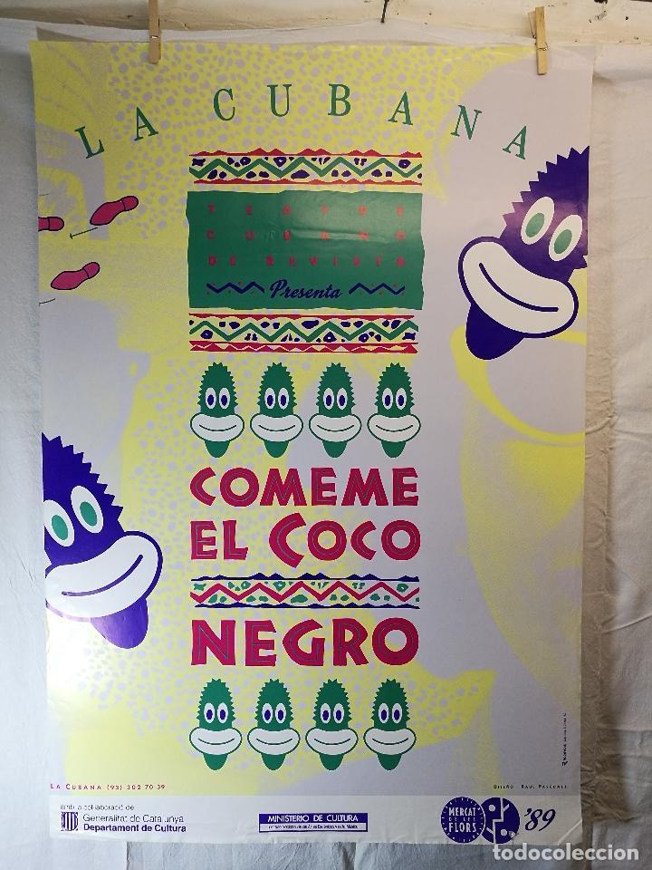 CARTEL TEATRO ESPECTACULO COMEME EL COCO NEGRO--COMPAÑIA LA CUBANA SITGES-BARCELONA 1989--- (Coleccionismo - Carteles Gran Formato - Carteles Circo, Magia y Espectáculos)