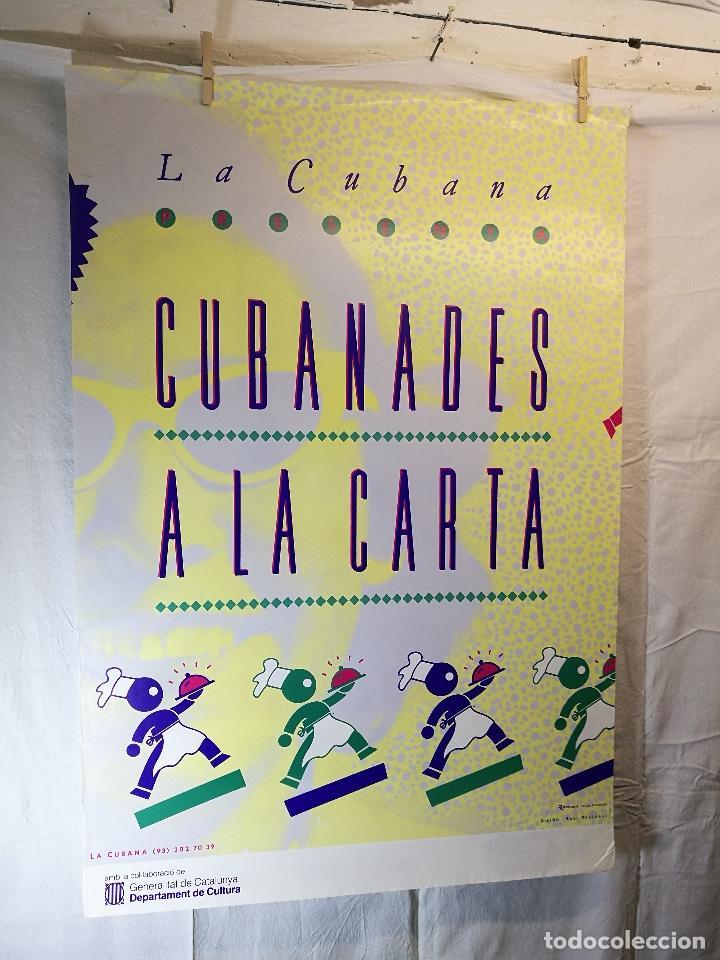 CARTEL TEATRO ESPECTACULO CUBANADES A LA CARTA--COMPAÑIA LA CUBANA SITGES-BARCELONA 1989--- (Coleccionismo - Carteles Gran Formato - Carteles Circo, Magia y Espectáculos)