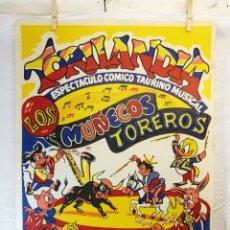Carteles Espectáculos: ANTIGUO CARTEL TORILANDIA ESPECTACULO COMICO TAURINO MUSICAL--TOROS AÑOS 60. Lote 139467962