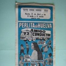 Carteles Espectáculos: ANTIGUO CARTEL O PROGRAMA DE CANTE FLAMENCO. PERLITA DE HUELVA. Lote 141514046