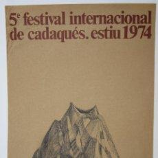 Carteles Espectáculos: CARTEL 5È FESTIVAL INTERNACIONAL DE CADAQUÉS: ESTIU 1974, FIRMADO POR EL ARTISTA, 67,5X47,5CM. Lote 143280190