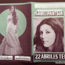 Carteles Espectáculos: CARTEL PROGRAMA. 22 ABRILES TENGO. 1978-1979. ISABEL PANTOJA. 21 X 30 CMS.. Lote 147530774