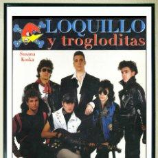 Carteles Espectáculos: POSTER DE - LOQUILLO Y TROGLODITAS-COLECCIÓN IMAGENES DE ROCK (1999) TAMAÑO 57X42 CMS. Lote 148108230