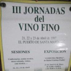 Carteles Espectáculos: CARTEL. III JORNADAS DEL VINO FINO. 1997.PUERTO SANTA MARIA. Lote 152044902