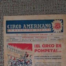 Carteles Espectáculos: CARTEL PROGRAMA DEL CIRCO AMERICANO TEMPORADA 1952 ESPECTÁCULO- EL CIRCO EN POMPEYA . Lote 158143722