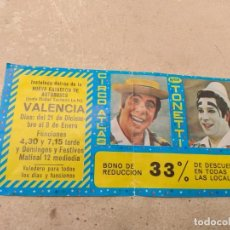 Carteles Espectáculos: ENTRADA - BONO REDUCCIÓN CIRCO ATLAS - HERMANOS TONETTI - VALENCIA 1977 -. Lote 158720310