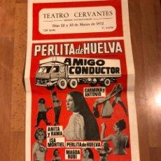 Carteles Espectáculos: CARTEL TEATRO CERVANTES PERLITA DE HUELVA AMIGO CONDUCTOR. Lote 159152157