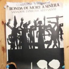 Carteles Espectáculos: CARTEL DE JOSEP PLA-NARBONA RONDA DE MORT A SINERA TEATRO ROMEA ESPRIU SALVAT ADRIA GUAL PARELLADA. Lote 219053722